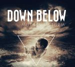 "Down Below ""Mutter Sturm"""